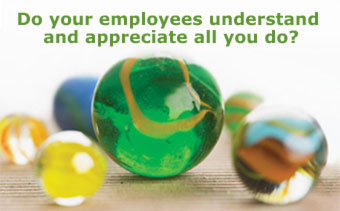 Do your employees understand and appreciate all you do?